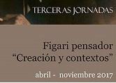 "III Jornadas Figari pensador ""Creación y contextos"" (Segunda parte)"