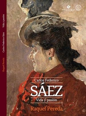 Carlos Federico Sáez, vida y pasión