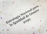Estrategia Nacional para la Igualdad de Género 2030