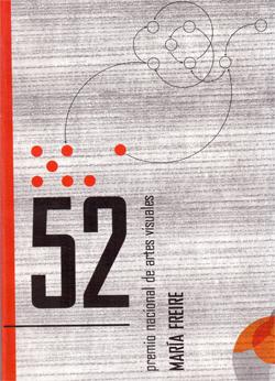 """52° Premio Nacional de Artes Visuales """"María Freire"""""""